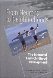 Cover for From Neurons to Neighborhoods: The Science of Early Childhood Development